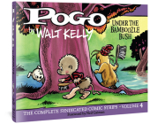 Pogo The Complete Syndicated Comic Strips: Volume 4: Under The Bamboozle Bush (Walt Kelly's Pogo) Cover Image