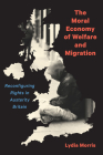 The Moral Economy of Welfare and Migration: Reconfiguring Rights in Austerity Britain Cover Image