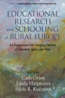 Educational Research and Schooling in Rural Europe: An Engagement with Changing Patterns of Education, Space, and Place Cover Image