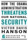 How the Obama Administration Threatens Our National Security (Encounter Broadsides #5) Cover Image