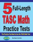 5 Full-Length TASC Math Practice Tests: The Practice You Need to Ace the TASC Math Test Cover Image