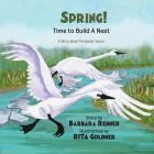 SPRING! Time to Build a Nest, A Story about Trumpeter Swans Cover Image