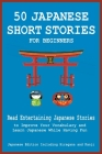 50 Japanese Short Stories for Beginners Read Entertaining Japanese Stories to Improve Your Vocabulary and Learn Japanese While Having Fun Cover Image