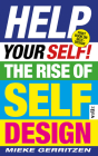 Help Your Self!: The Rise of Self-Design Cover Image