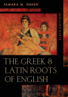 The Greek & Latin Roots of English, Sixth Edition Cover Image