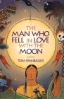 The Man Who Fell in Love with the Moon Cover Image