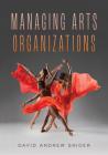 Managing Arts Organizations Cover Image