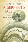 A Serpent's Tale: Discovering America's Ancient Mound Builders Cover Image