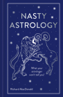 Nasty Astrology: What Your Astrologer Won't Tell You! Cover Image
