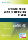 Gerontological Nurse Certification Review, Third Edition Cover Image