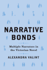 Narrative Bonds: Multiple Narrators in the Victorian Novel (THEORY INTERPRETATION NARRATIV) Cover Image