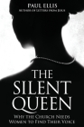 The Silent Queen: Why the Church Needs Women to Find their Voice Cover Image