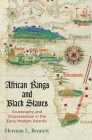 African Kings and Black Slaves: Sovereignty and Dispossession in the Early Modern Atlantic (Early Modern Americas) Cover Image