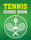 Tennis Score Book: Game Record Keeper for Singles or Doubles Play Two Tennis Rackets and Cup Cover Image