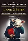 A 21st-Century Version of 1 and 2 Peter: Navigating the Narrow Way.