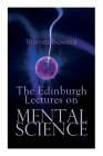 The Edinburgh Lectures on Mental Science Cover Image