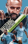 Mastering the Premier League: The Tactical Concepts Behind Pep Guardiola's Manchester City Cover Image
