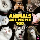 Animals Are People Too: An Adorable Animal Emotion Thesaurus Cover Image