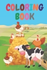 Coloring Book: Farm Country Coloring Book For Children And Tots. Contains Templates For Coloring As Well As Space For Your Own Drawin Cover Image