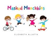 Masked Munchkins Cover Image