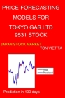 Price-Forecasting Models for Tokyo Gas Ltd 9531 Stock Cover Image
