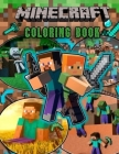 Minecraft Coloring Book: For Kids - Amazing Coloring Book for Boys & Girls With Super Nice Images Inside, Minecraft Books for Children. Cover Image