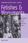 Fetishes and Monuments: Afro-Brazilian Art and Culture in the 20th Century (Remapping Cultural History #6) Cover Image