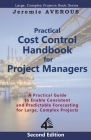 Practical Cost Control Handbook for Project Managers - 2nd Edition: A Practical Guide to Enable Consistent and Predictable Forecasting for Large, Comp Cover Image