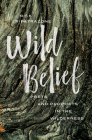 Wild Belief: Poets and Prophets in the Wilderness Cover Image