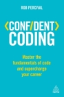 Confident Coding: Master the Fundamentals of Code and Supercharge Your Career Cover Image