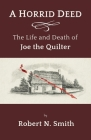 A Horrid Deed: The Life and Death of Joe the Quilter Cover Image