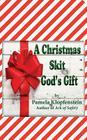 A Christmas Skit: God's Gift Cover Image