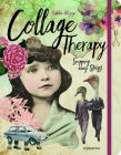 Collage Therapy: Snipping Away Stress! Cover Image