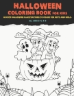 Halloween Coloring Book For Kids, All Ages 2-4, 4-8: 60 Cute Halloween Illustrations to Color for Boys and Girls. Cover Image