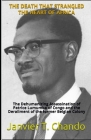 The Death That Strangled the Heart of Africa: The Dehumanizing Assassination of Patrice Lumumba of Congo and the Derailment of the former Belgian Colo Cover Image