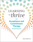 Learning to Thrive: An Acceptance and Commitment Therapy Workbook Cover Image