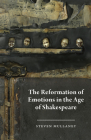 The Reformation of Emotions in the Age of Shakespeare Cover Image