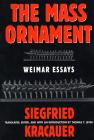 Das Ornament Der Masse: Essays: Weimar Essays Cover Image