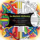 The Ancient Alchemy Coloring Book: Celtic Knots, Mandalas, and Sacred Symbols Cover Image