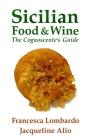 Sicilian Food and Wine: The Cognoscente's Guide Cover Image