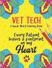 Every Patient Leaves A Footprint on my Heart - Vet Tech Swear Word Coloring Book: A Veterinary Technician Coloring Book for Adults - A Funny & Inspira Cover Image