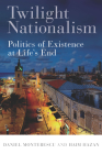 Twilight Nationalism: Politics of Existence at Life's End Cover Image