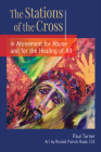 The Stations of the Cross in Atonement for Abuse and for the Healing of All Cover Image