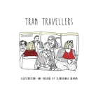 Tram Travellers: Illustrations and musings by Slobodanka Graham Cover Image