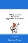 Adding Custom Actions to OxygenXML Frameworks Cover Image