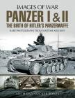 Panzer I and II: The Birth of Hitler's Panzerwaffe (Images of War) Cover Image