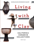 Living with Clay: California Ceramics Collections Cover Image