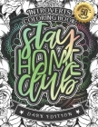 Introverts Coloring Book: Stay Home Club: A Snarky colouring Gift Book For Adults: 50 Funny & Sarcastic Colouring Pages For Stress Relief & Rela Cover Image
