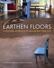 Earthen Floors: A Modern Approach to an Ancient Practice Cover Image