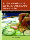Plan Graphics for the Landscape Designer: With Section-Elevation and Computer Graphics Cover Image